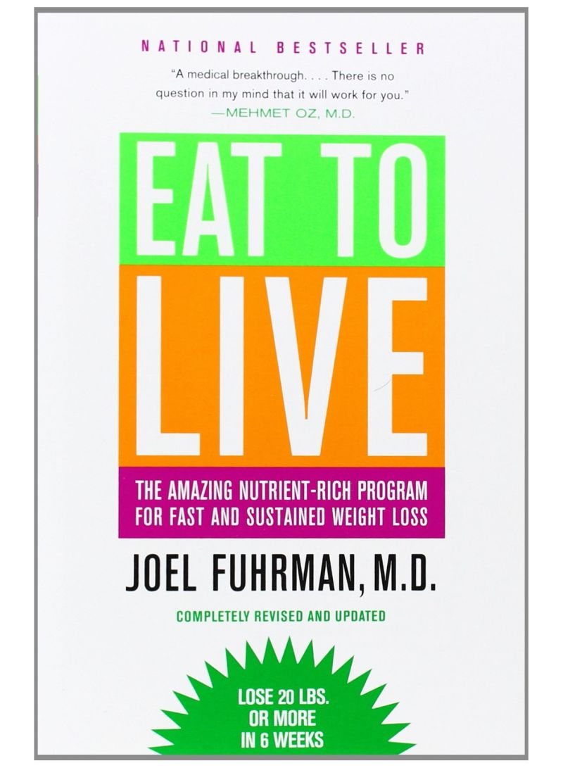 Eat To Live: The Amazing Nutrient-Rich Program For Fast And Sustained Weight Loss - Paperback