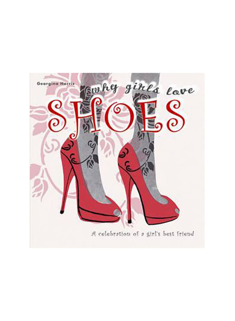 Why Girls Love Shoes - Hardcover