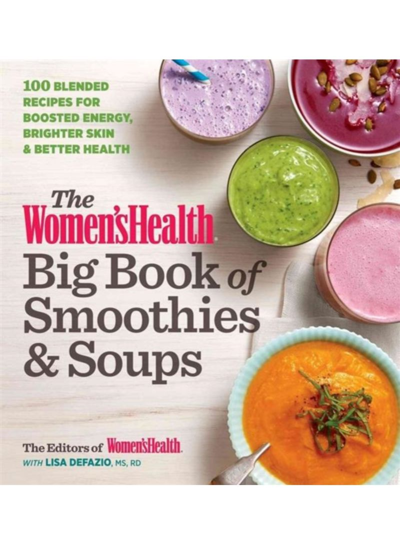 The Women's Health Big Book of Smoothies & Soups - Paperback