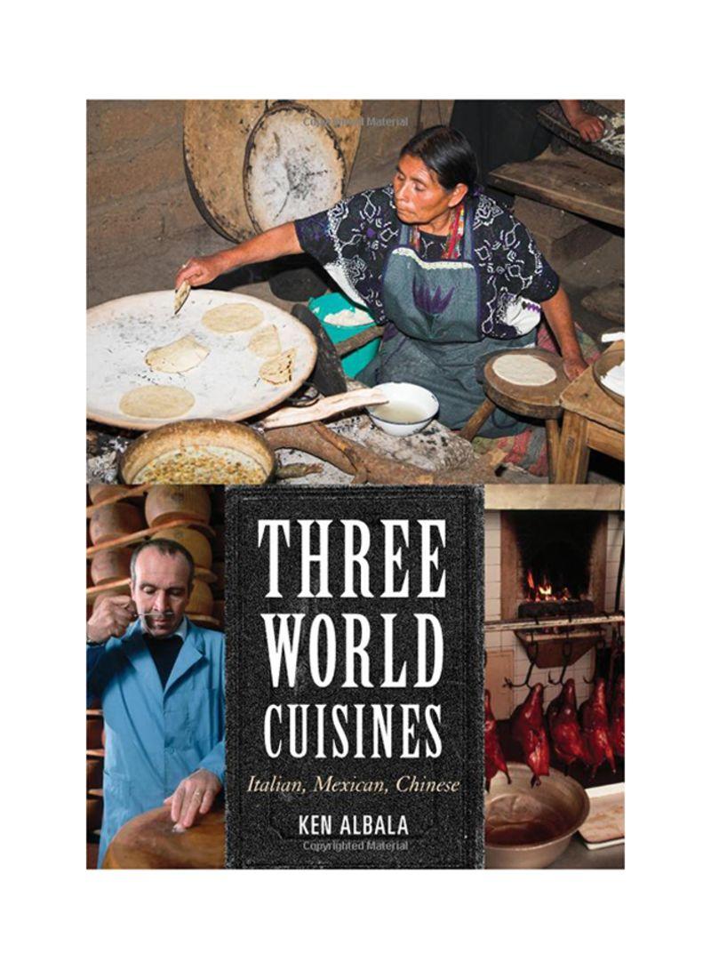 Three World Cusines: Italian, Mexican, Chinese Hardcover