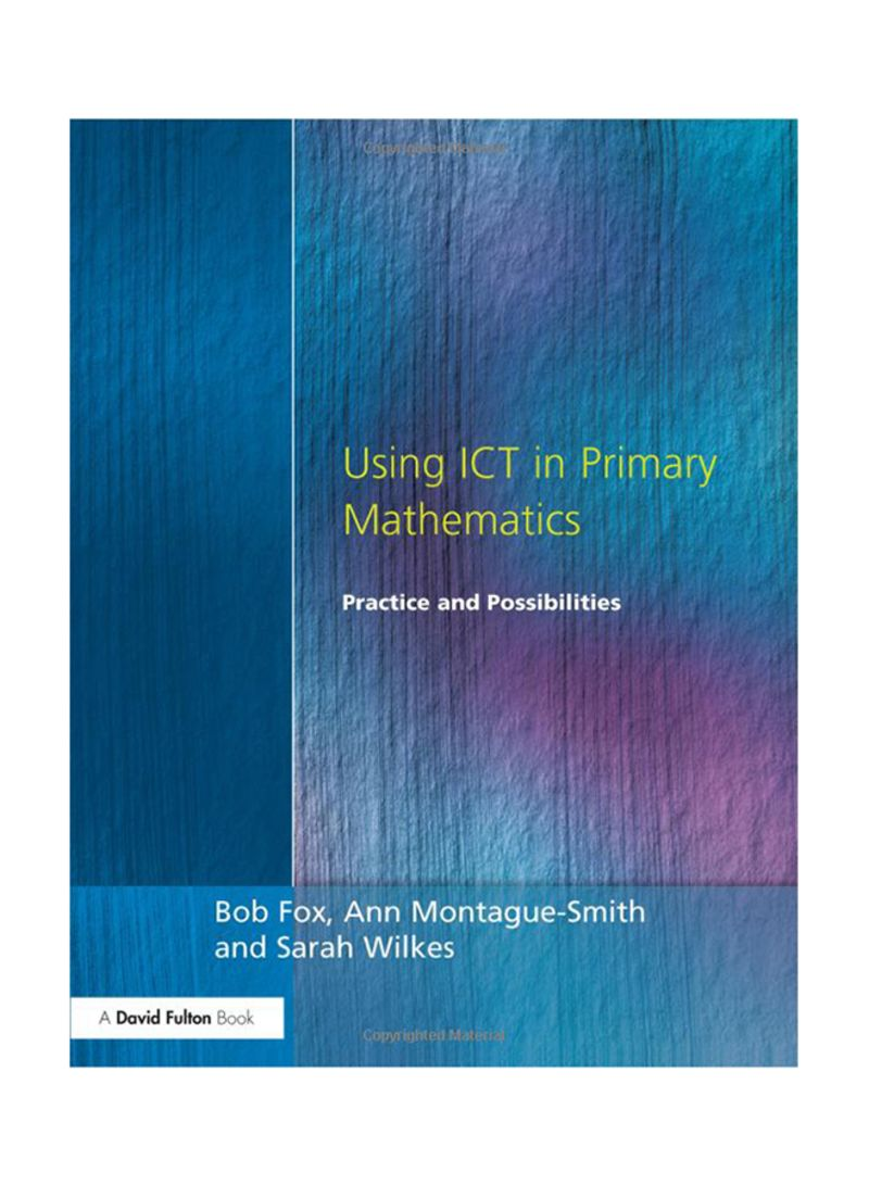 Using ICT In Primary Mathematics: Practice And Possibilities Paperback