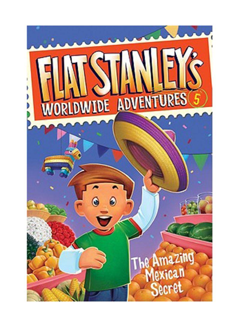 Flat Stanley's Worldwide Adventures #5: The Amazing Mexican Secret Paperback