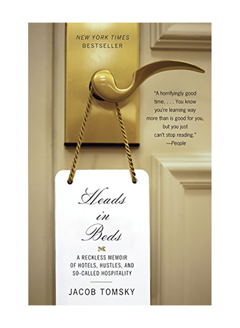 Heads in Beds: A Reckless Memoir of Hotels, Hustles, and So-Called Hospitality Paperback
