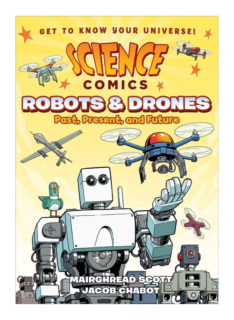 Science Comics, Robots And Drones: Past, Present, And Future Paperback