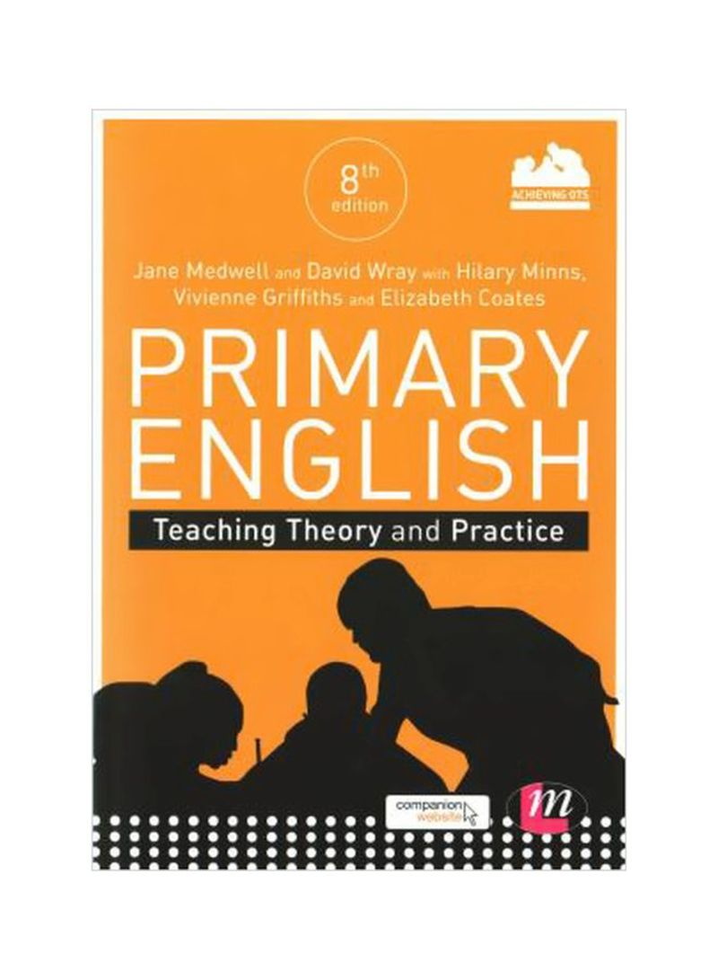 Primary English: Teaching Theory And Practice Paperback 8