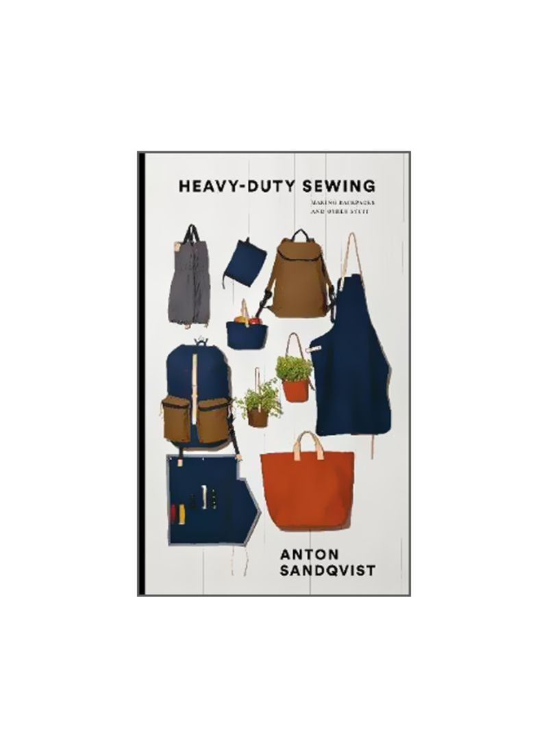 Heavy Duty Sewing: Making Backpacks And Other Stuff Hardcover