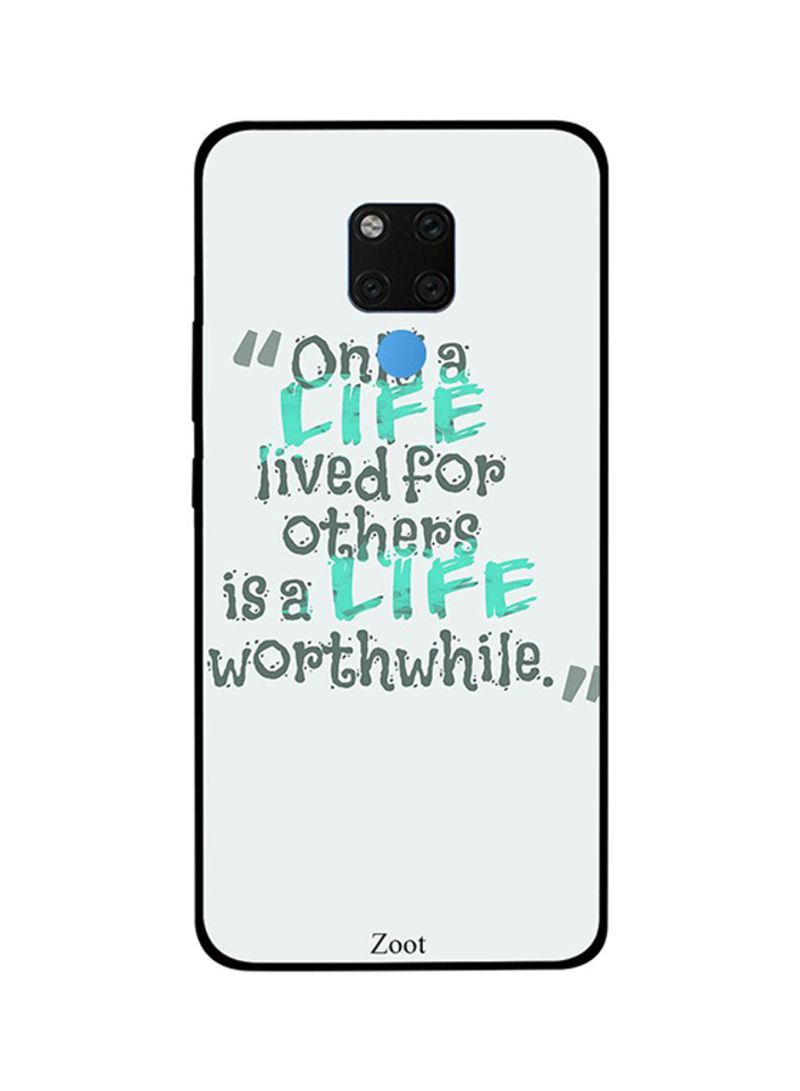 Protective Case Cover For Huawei Mate 20X Only Life Lives For Others Is Life Worth While