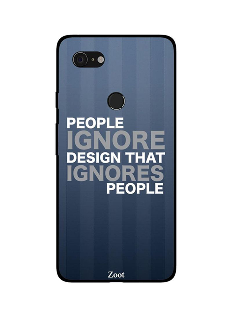 Protective Case Cover For Google Pixel 3XL People Ignore Design