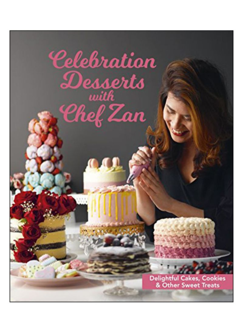 Celebration Desserts With Chef Zan Paperback