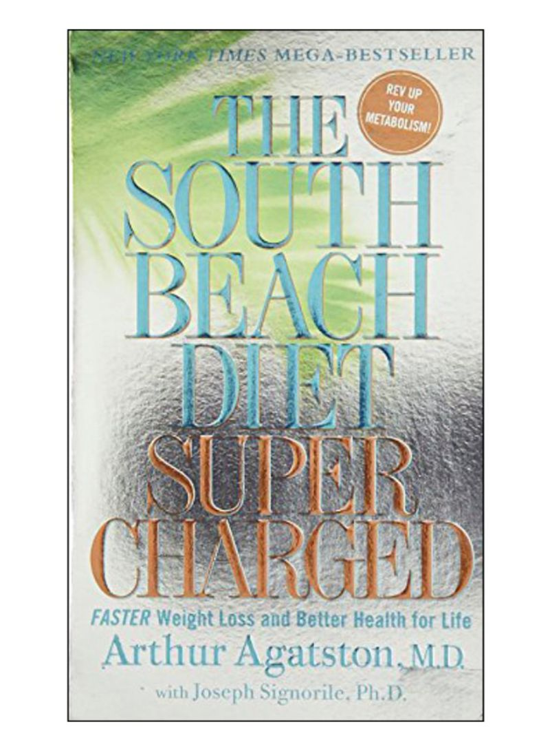 The South Beach Diet Supercharged: Faster Weight Loss and Better Health for Life Paperback
