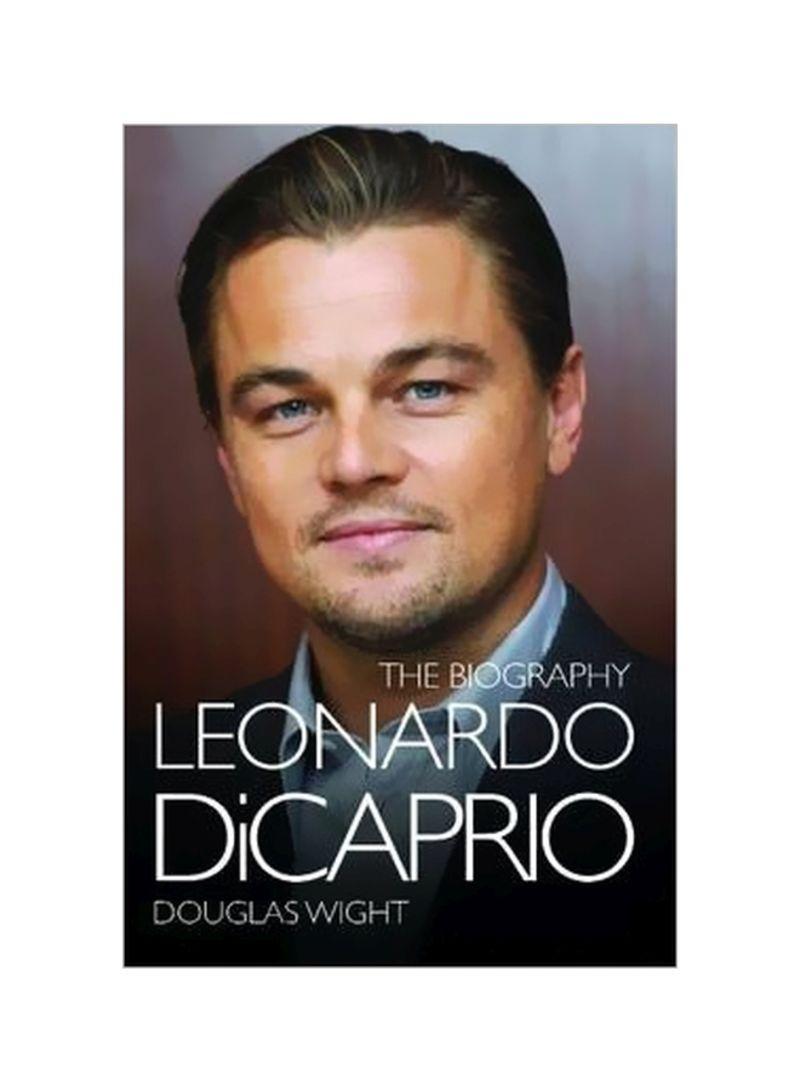 Leonardo Di Caprio : The Biography Paperback