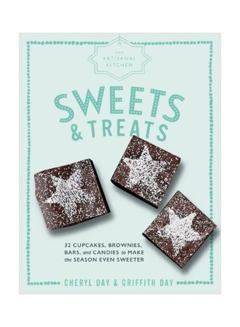 Sweets And Treats : The Artisanal Kitchen Hardcover