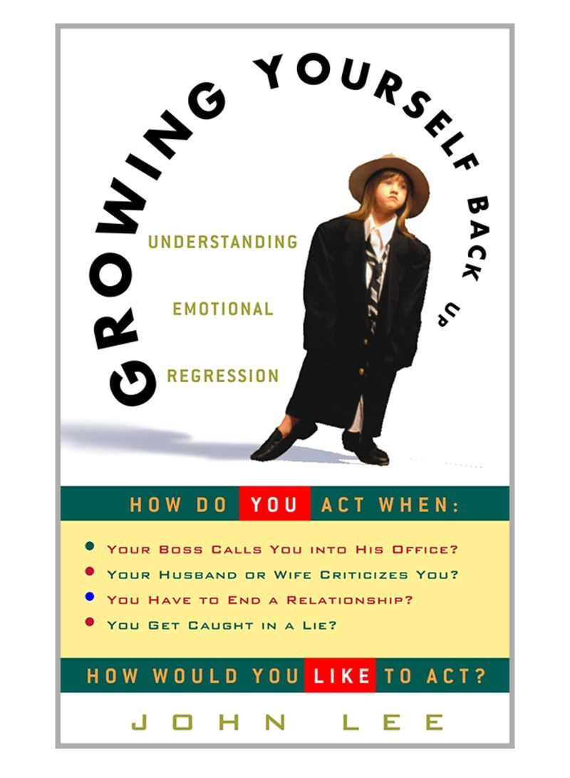 Growing Yourself Back Up: Understanding Emotional Regression Paperback