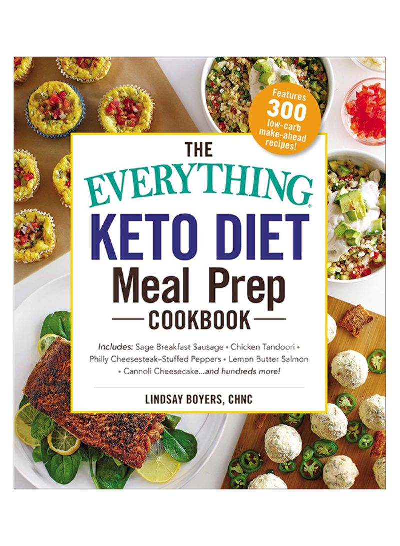 The Everything Keto Diet Meal Prep Cookbook: Includes: Sage Breakfast Sausage, Chicken Tandoori, Philly Cheesesteak Stuffed Peppers, Lemon Butter Salm Paperback