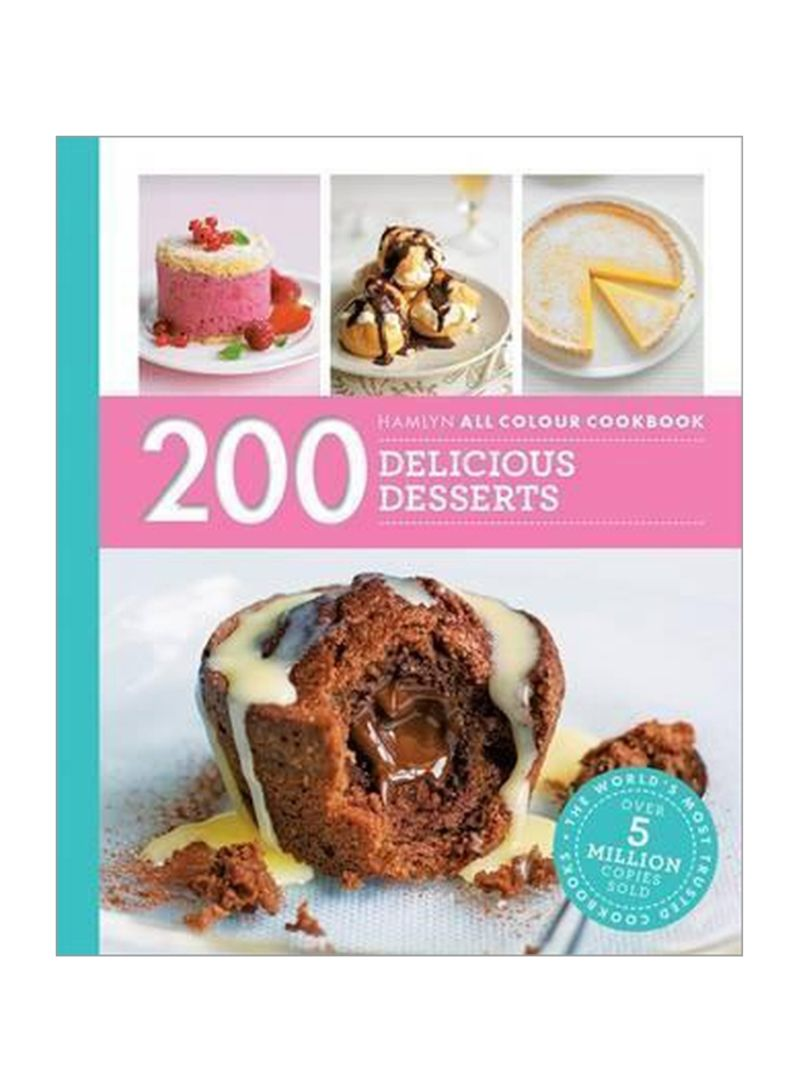 Hamlyn All Colour Cookery : 200 Delicious Desserts Paperback