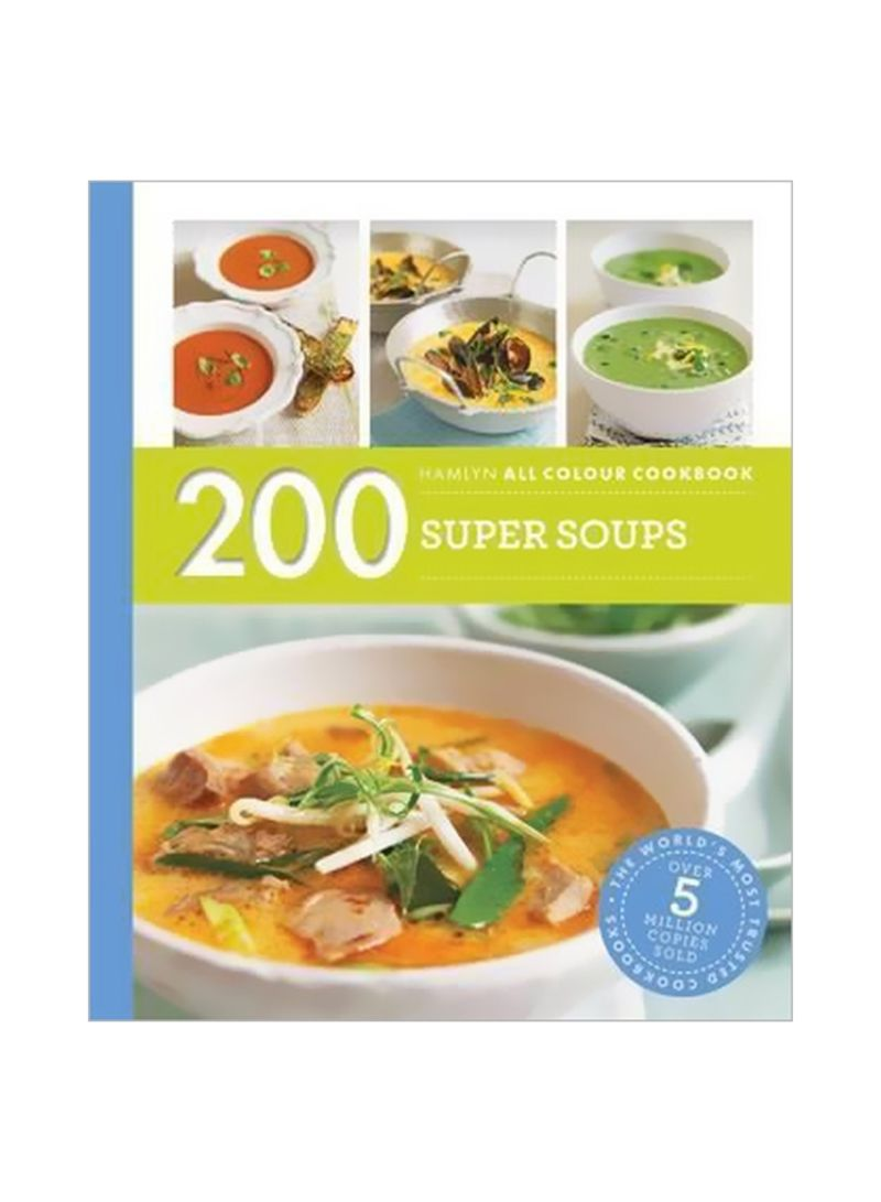 Hamlyn All Colour Cookery: 200 Super Soups Paperback