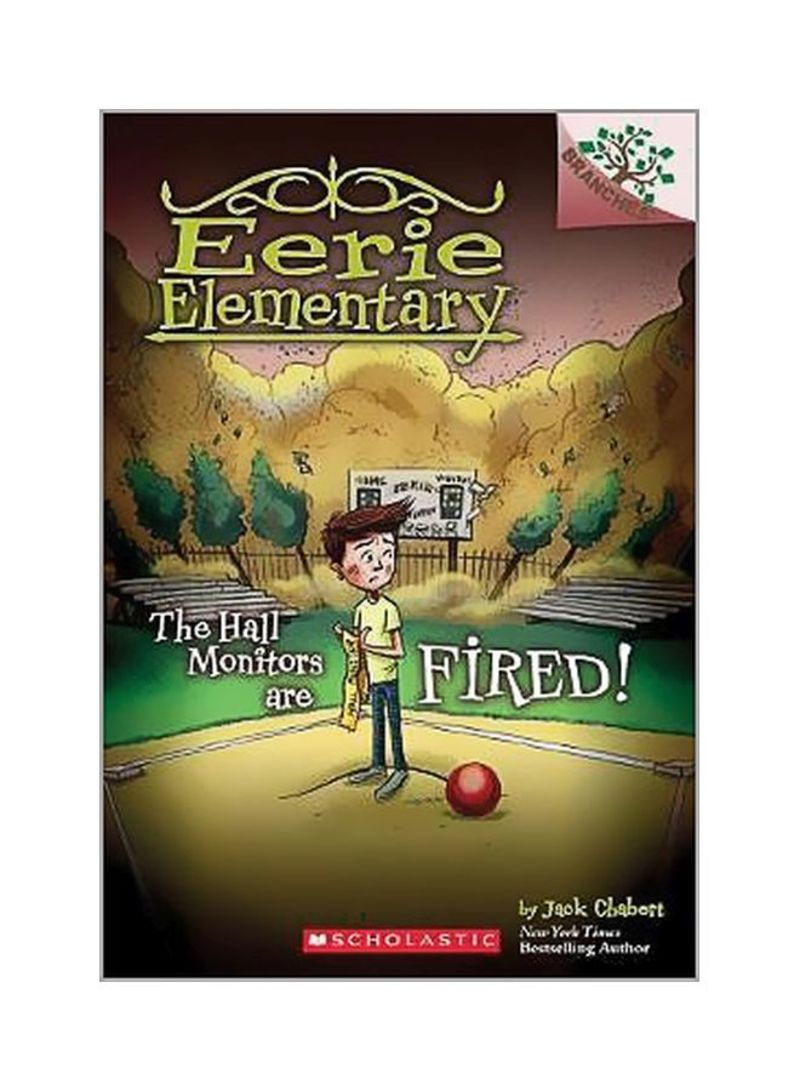 Eerie Elementary: The Hall Monitors Are Fired! Paperback