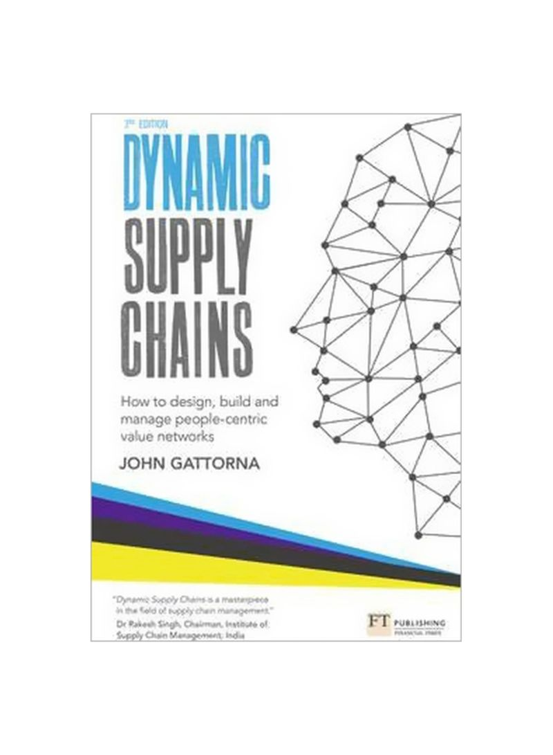 Dynamic Supply Chains: How To Design, Build And Manage People-Centric Value Networks Paperback 3