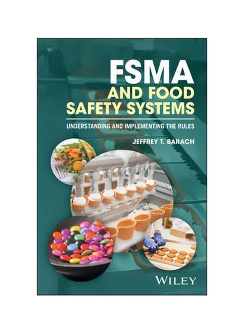 FSMA And Food Safety Systems: Understanding And Implementing The Rules Paperback