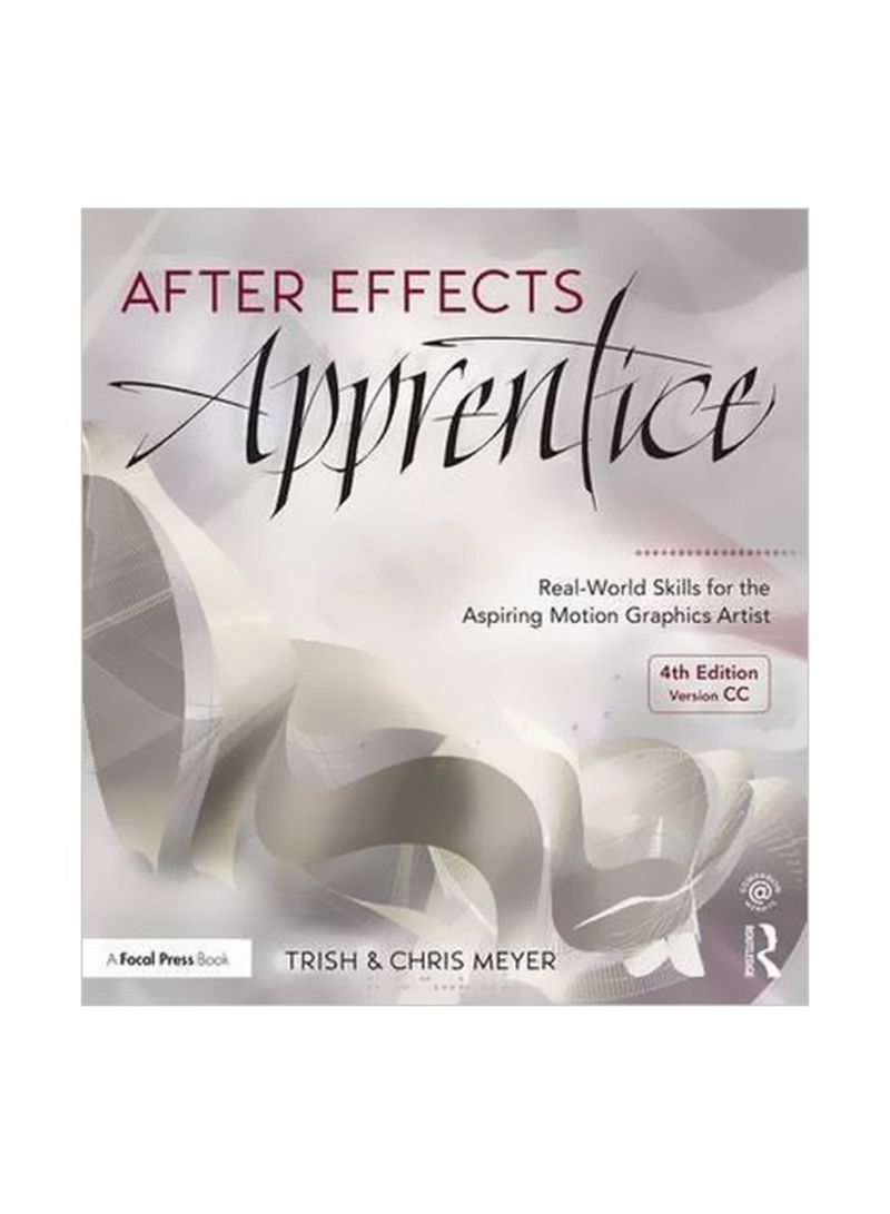 After Effects Apprentice : Real-world Skills For The Aspiring Motion Graphics Artist Paperback 4