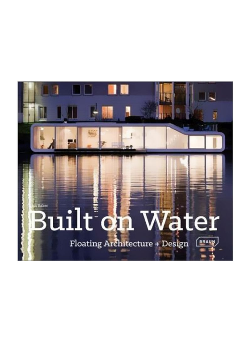 Built On Water: Floating Architecture + Design Hardcover