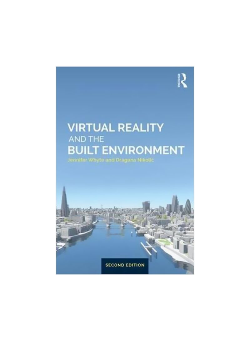 Virtual Reality And The Built Environment Paperback