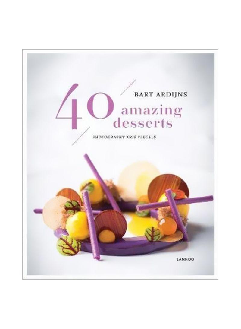 40 Amazing Desserts Hardcover