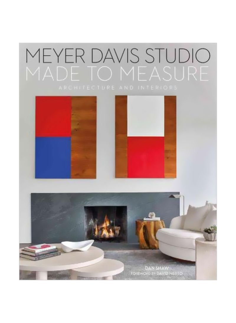 Made To Measure: Meyer Davis, Architecture And Interiors Hardcover