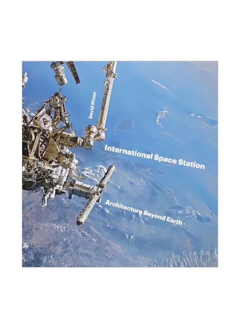 International Space Station:Architecture Beyond Earth Hardcover