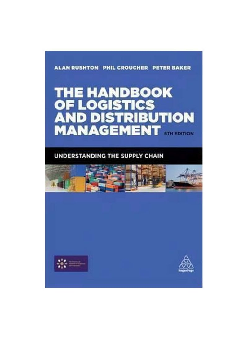 The Handbook Of Logistics And Distribution Management: Understanding The Supply Chain Paperback