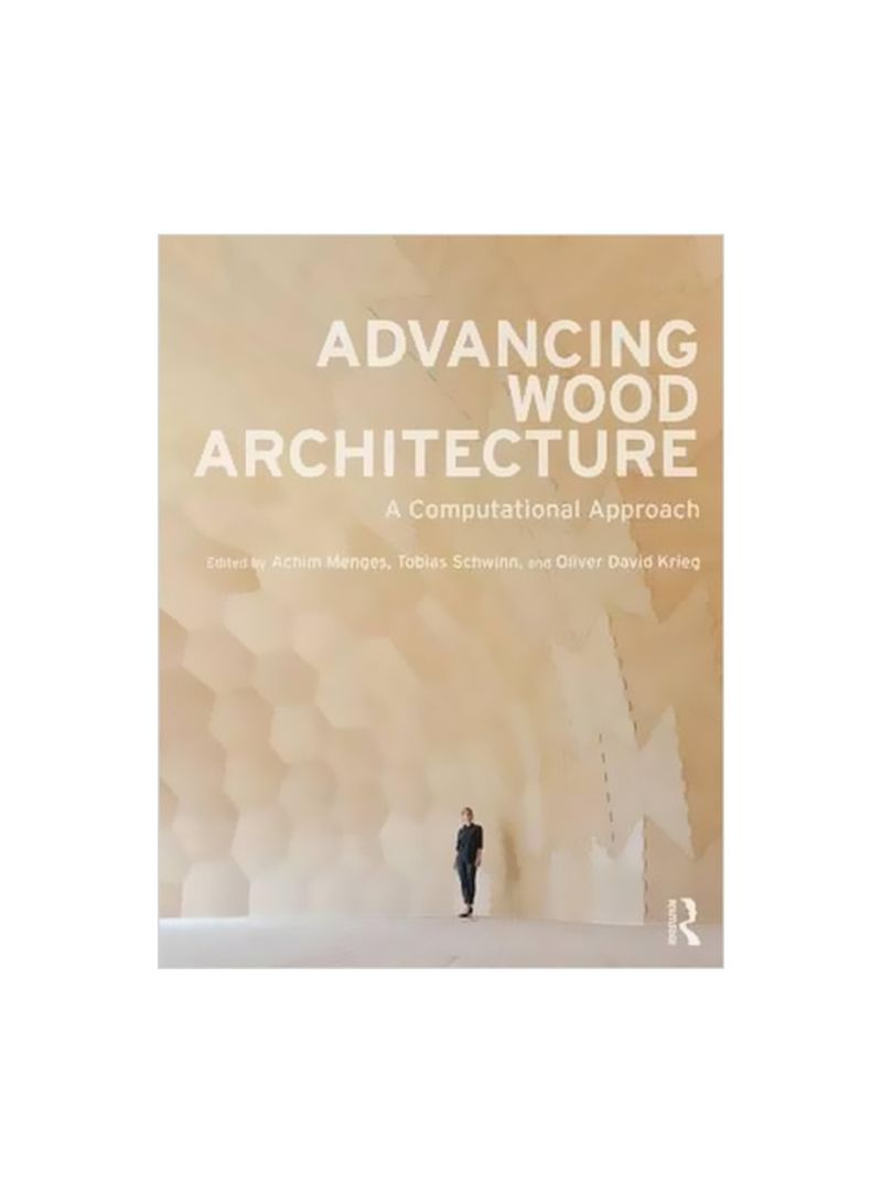 Advancing Wood Architecture: A Computational Approach Paperback