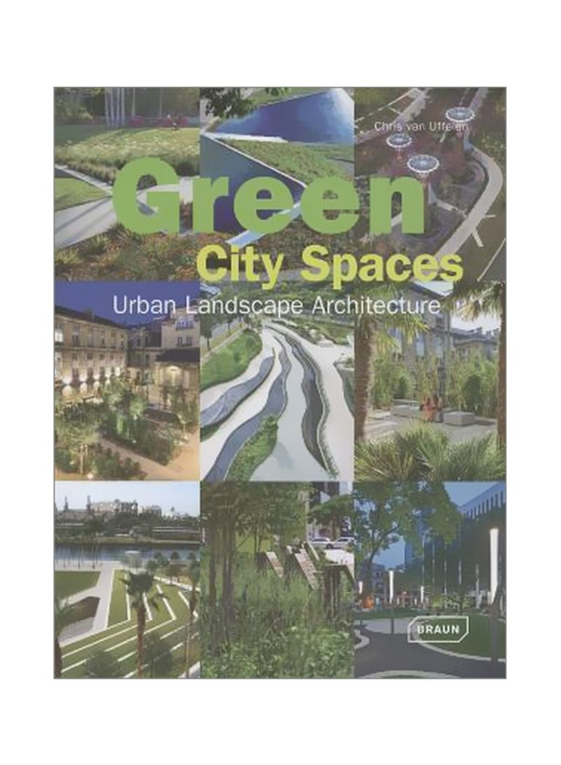 Green City Spaces: Urban Landscape Architecture Hardcover