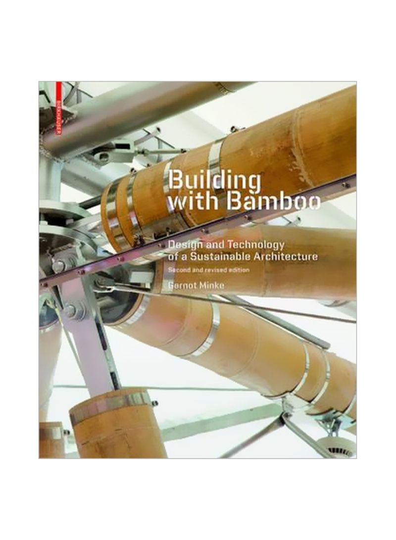 Building With Bamboo: Design And Technology Of A Sustainable Architecture Paperback 2