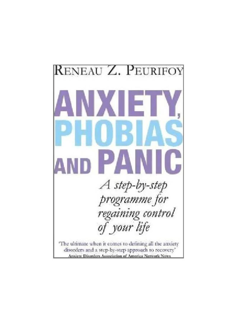 Anxiety Phobias And Panic: A Step-by-step Programme For Regaining Control Of Your Life Paperback