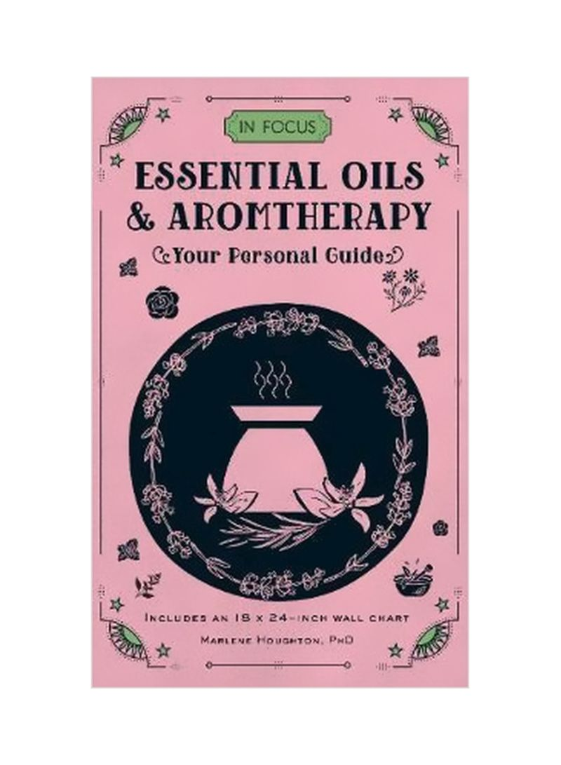 In Focus Essential Oils And Aromatherapy : Your Personal Guide - Includes An 18x24-inch Wall Chart Hardcover