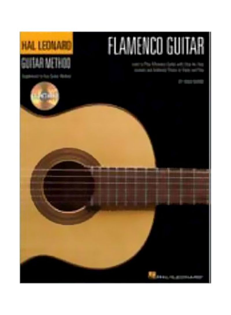 Hal Leonard Flamenco Guitar Method: Learn To Play Flamenco Guitar With Step-by-step Lessons And Authentic Pieces To Study And Play Paperback