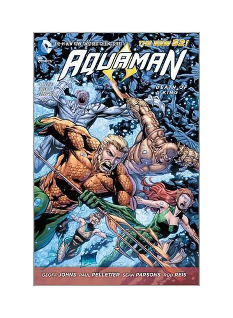 Aquaman Volume 4: Death Of A King Paperback