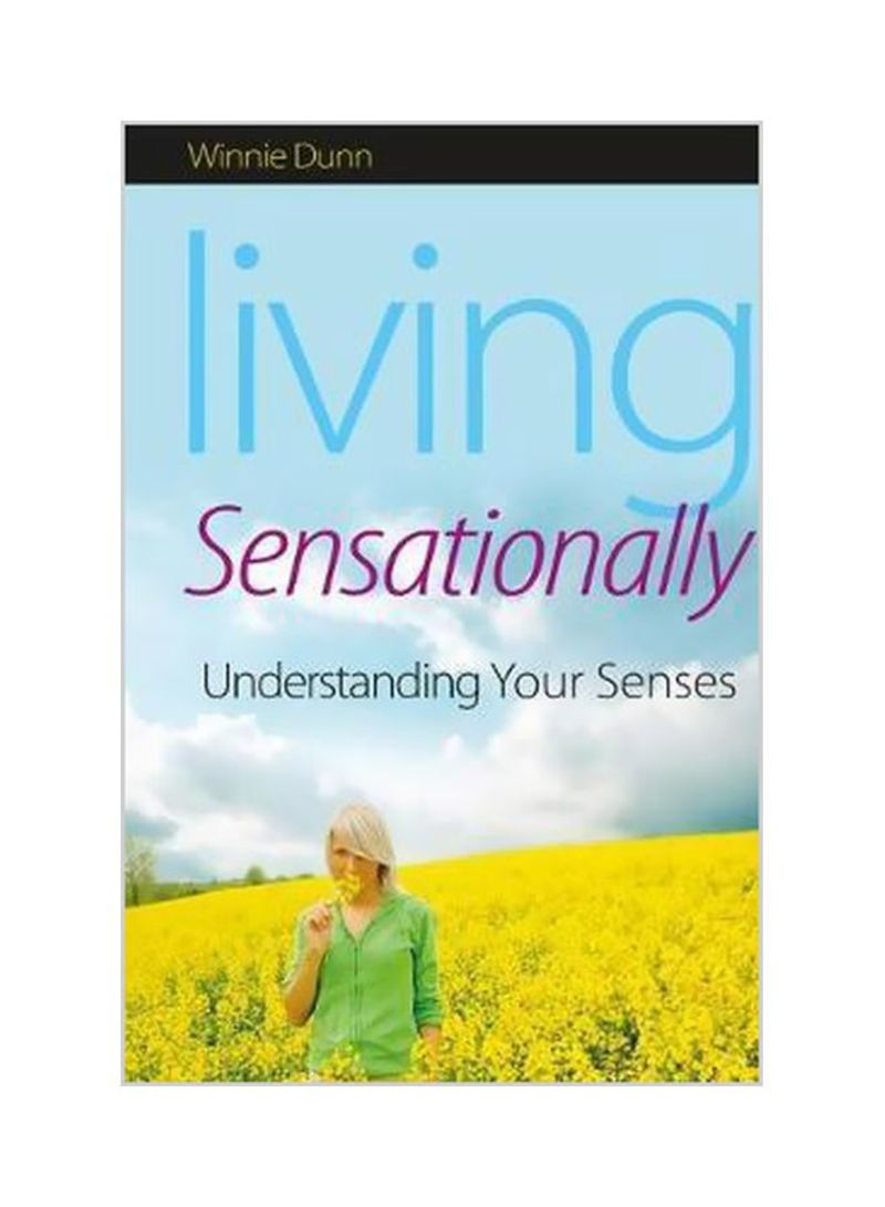Living Sensationally : Understanding Your Senses Paperback