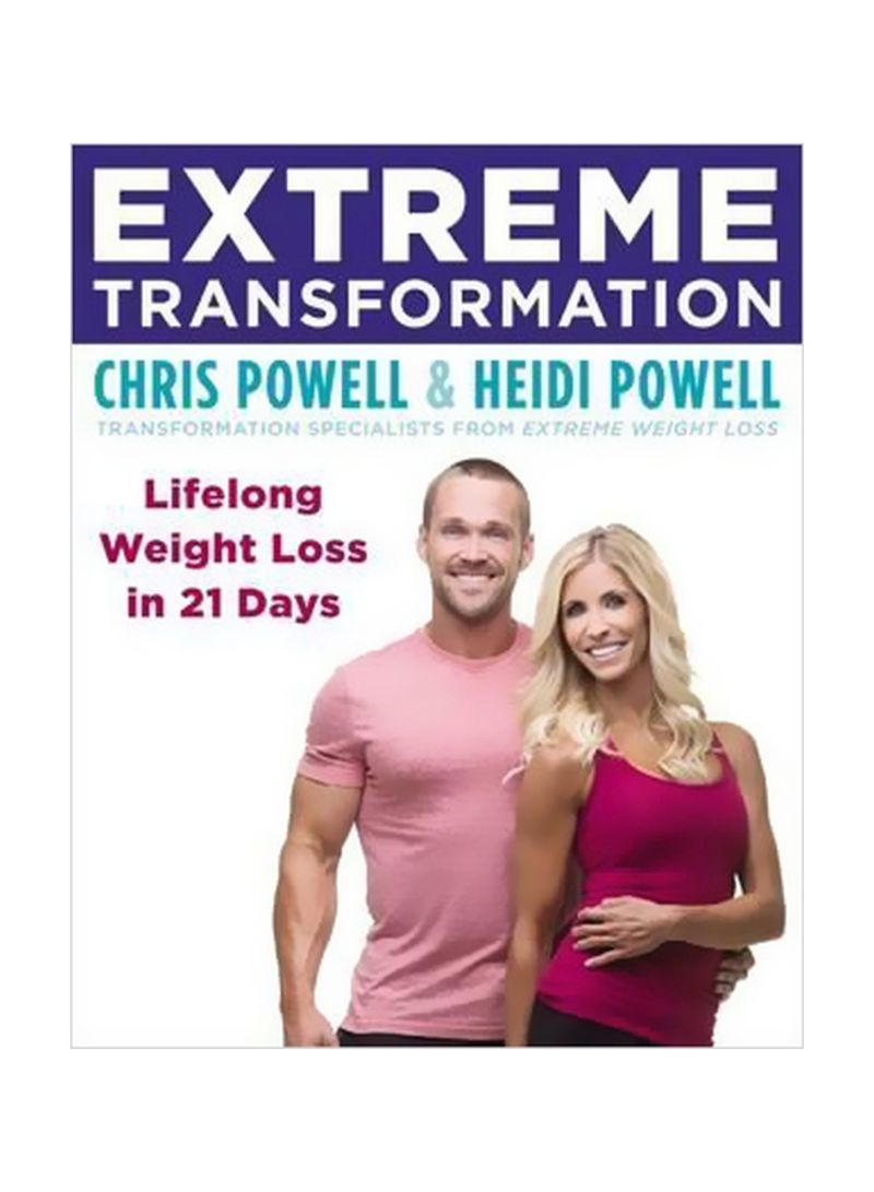 Extreme Transformation:Lifelong Weight Loss In 21 Days Paperback