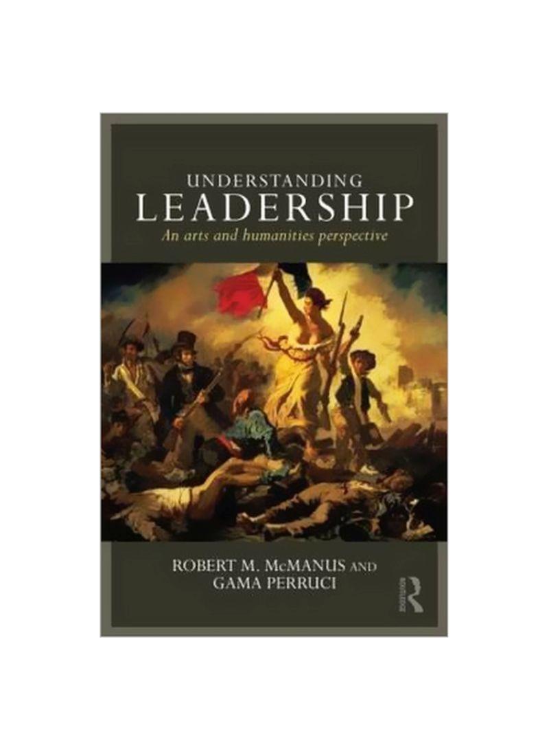 Understanding Leadership: An Arts And Humanities Perspective Paperback