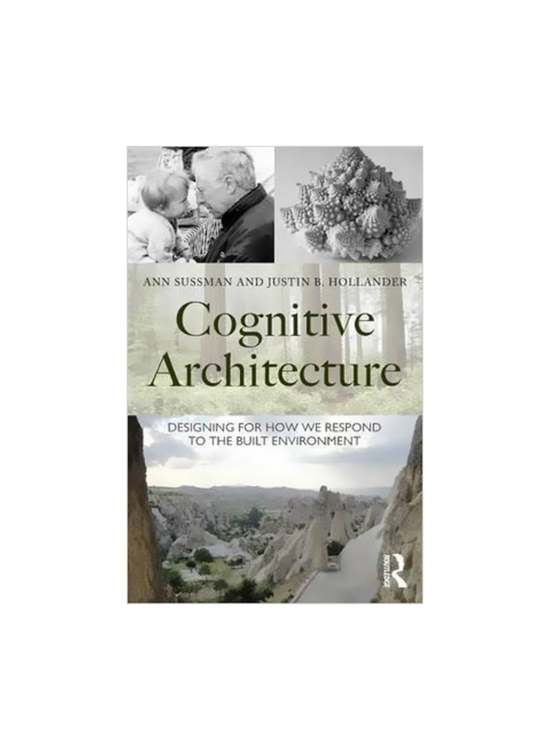Cognitive Architecture : Designing For How We Respond To The Built Environment Paperback