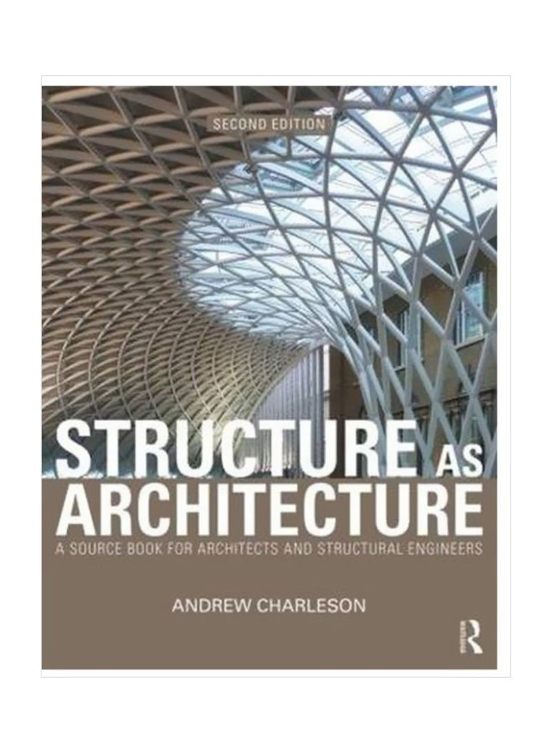 Structure As Architecture: A Source Book For Architects And Structural Engineers Paperback 2