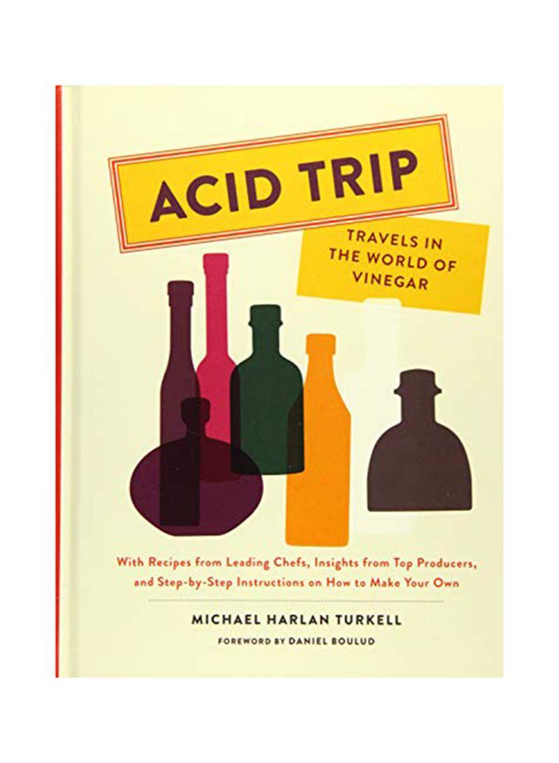 Acid Trip: Travels in the World of Vinegar Hardcover