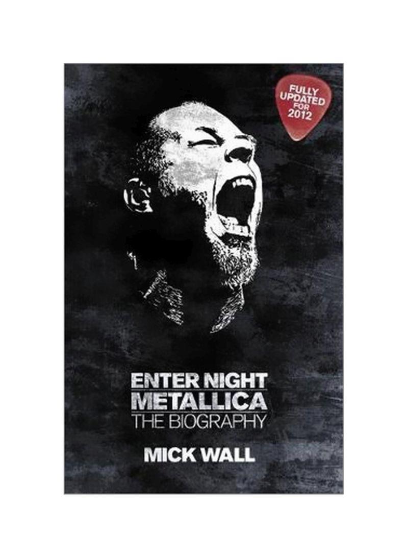 Metallica: Enter Night: The Biography Paperback