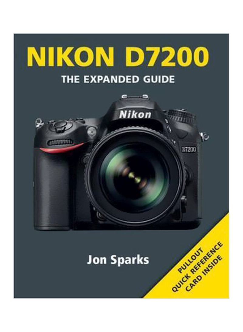 Nikon D7200:  The Expanded Guide Paperback