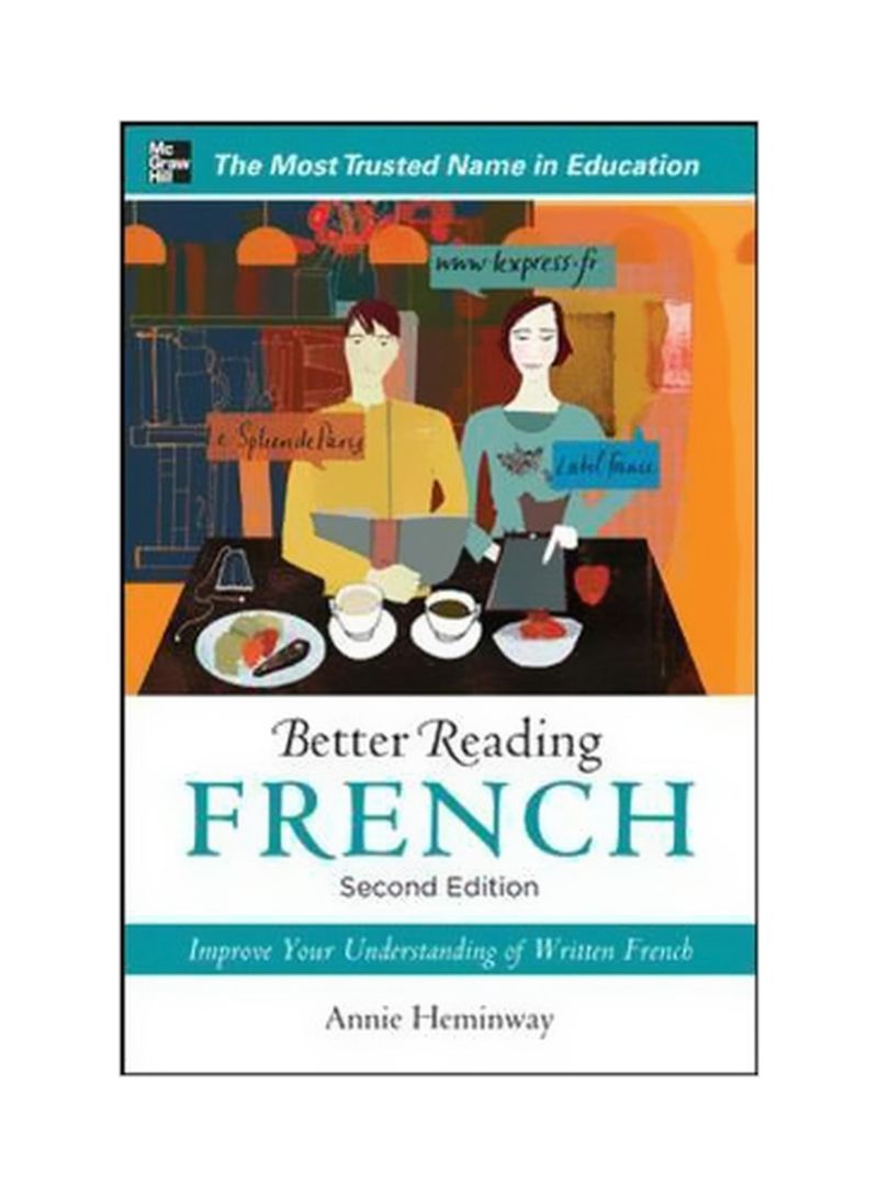 Better Reading French: Inprove Your Understanding Of Written French Paperback 2