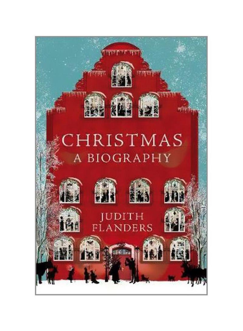 Christmas : A Biography Hardcover