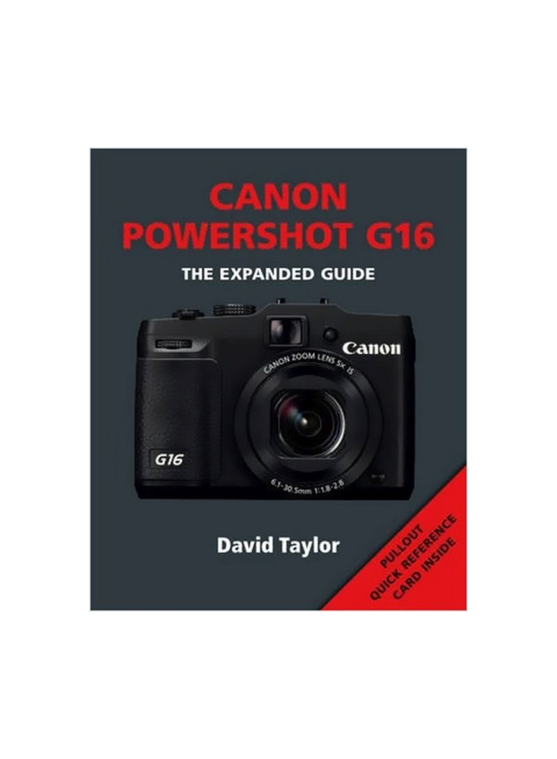 Canon Powershot G16: The Expanded Guide Paperback