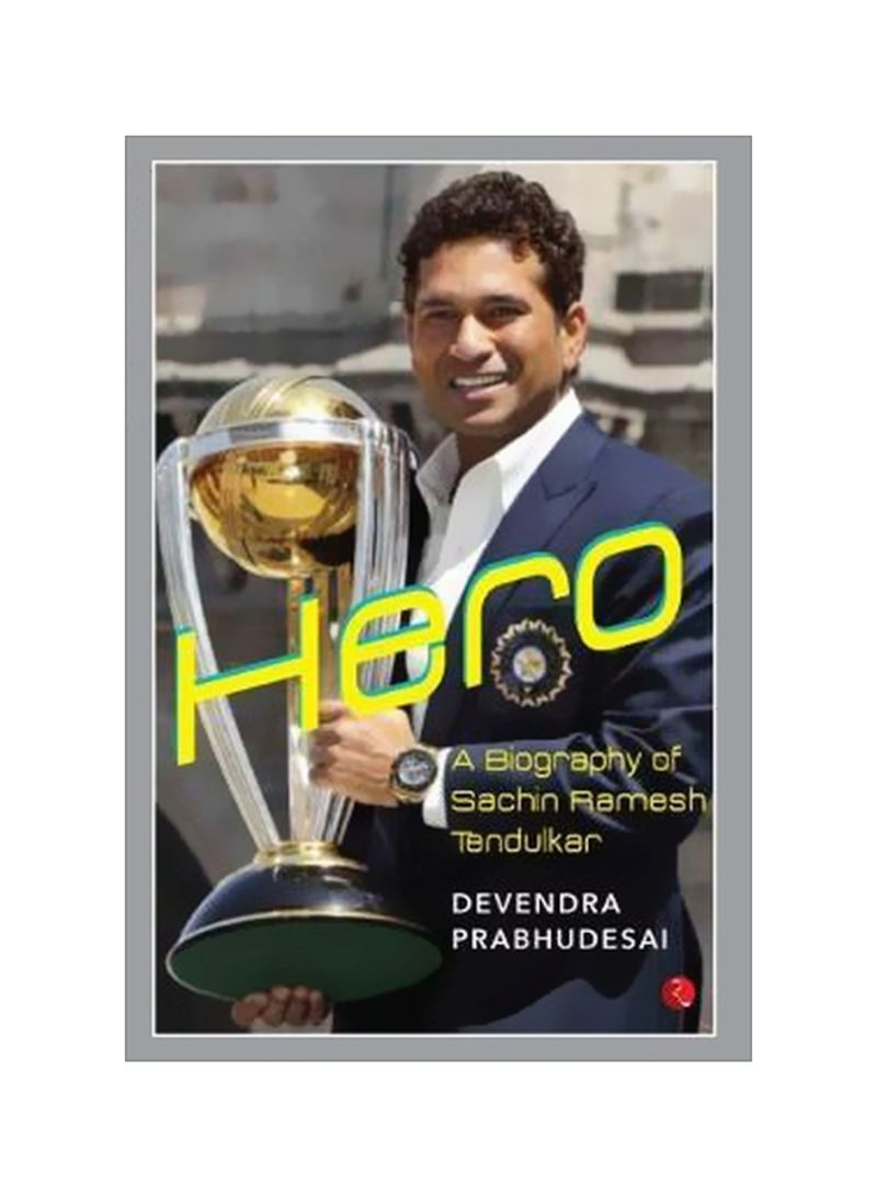 Hero: A Biography Of Sachin Ramesh Tendulkar Paperback