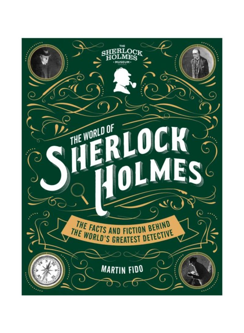 The World Of Sherlock Holmes: The Facts And Fiction Behind The World's Greatest Detective Paperback